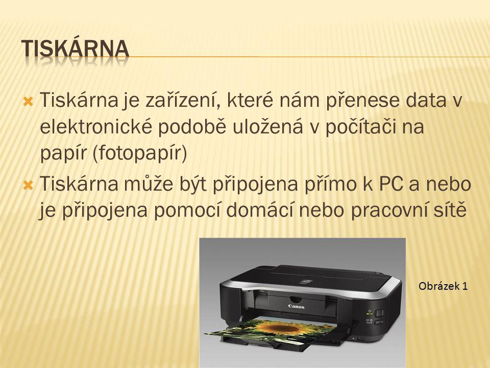  Tiskárna je zařízení, které nám přenese data v elektronické podobě uložená v počítači na papír (fotopapír)  Tiskárna může být připojena přímo k PC a nebo je připojena pomocí domácí nebo pracovní sítě Obrázek 1