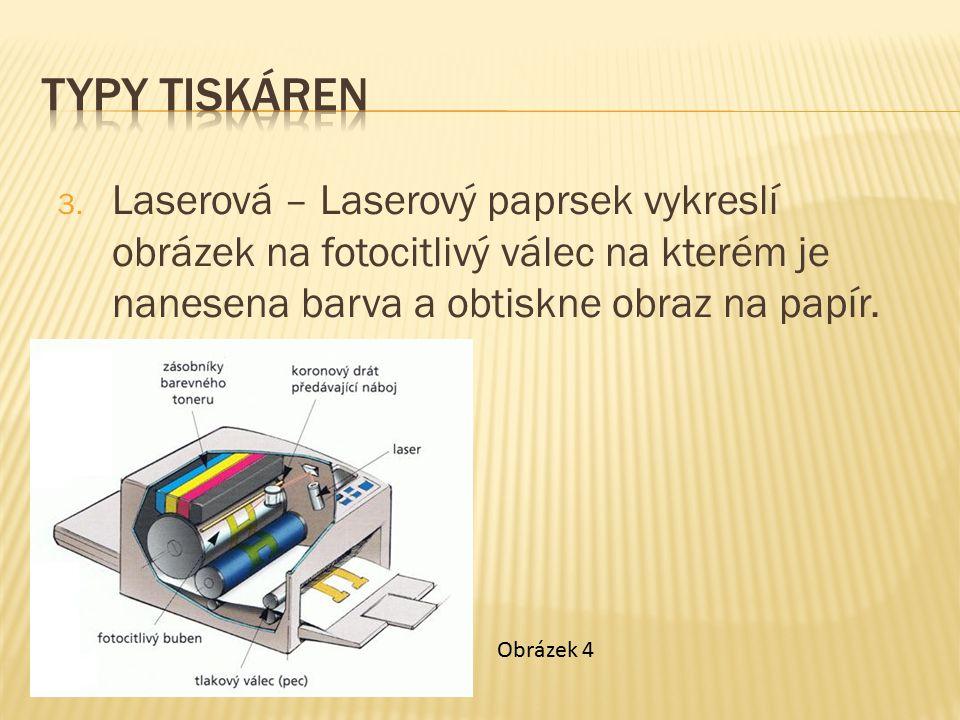 3. Laserová – Laserový paprsek vykreslí obrázek na fotocitlivý válec na kterém je nanesena barva a obtiskne obraz na papír. Obrázek 4