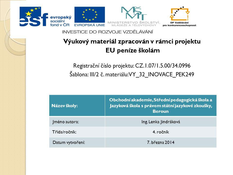 Výukový materiál zpracován v rámci projektu EU peníze školám Registrační číslo projektu: CZ.1.07/1.5.00/34.0996 Šablona: III/2 č. materiálu: VY_32_INO