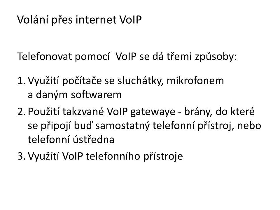 Telefonovat pomocí VoIP se dá třemi způsoby: 1.Využití počítače se sluchátky, mikrofonem a daným softwarem 2.Použití takzvané VoIP gatewaye - brány, d