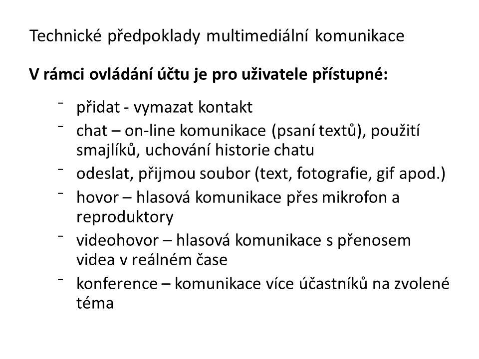 V rámci ovládání účtu je pro uživatele přístupné: ⁻přidat - vymazat kontakt ⁻chat – on-line komunikace (psaní textů), použití smajlíků, uchování histo