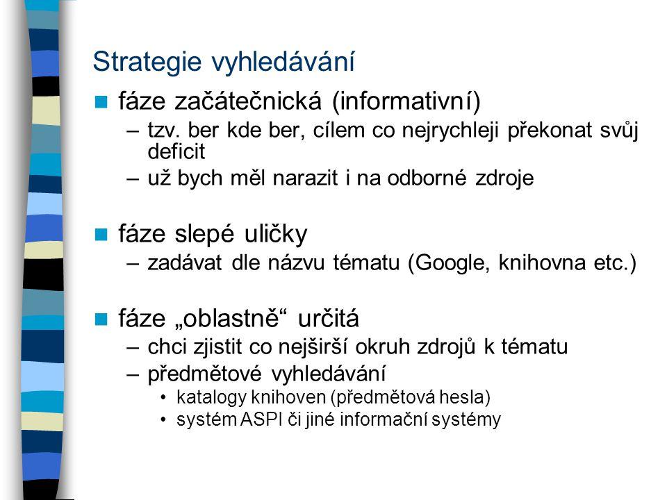 Strategie vyhledávání fáze začátečnická (informativní) –tzv.