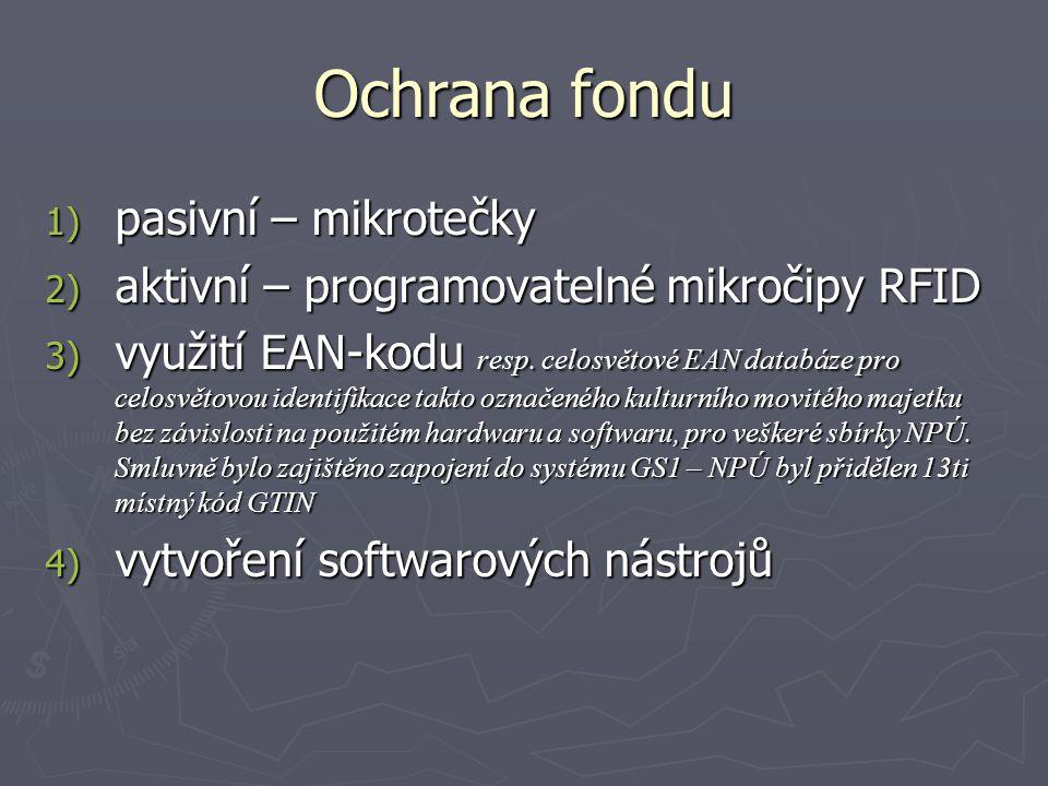 Ochrana fondu 1) pasivní – mikrotečky 2) aktivní – programovatelné mikročipy RFID 3) využití EAN-kodu resp.