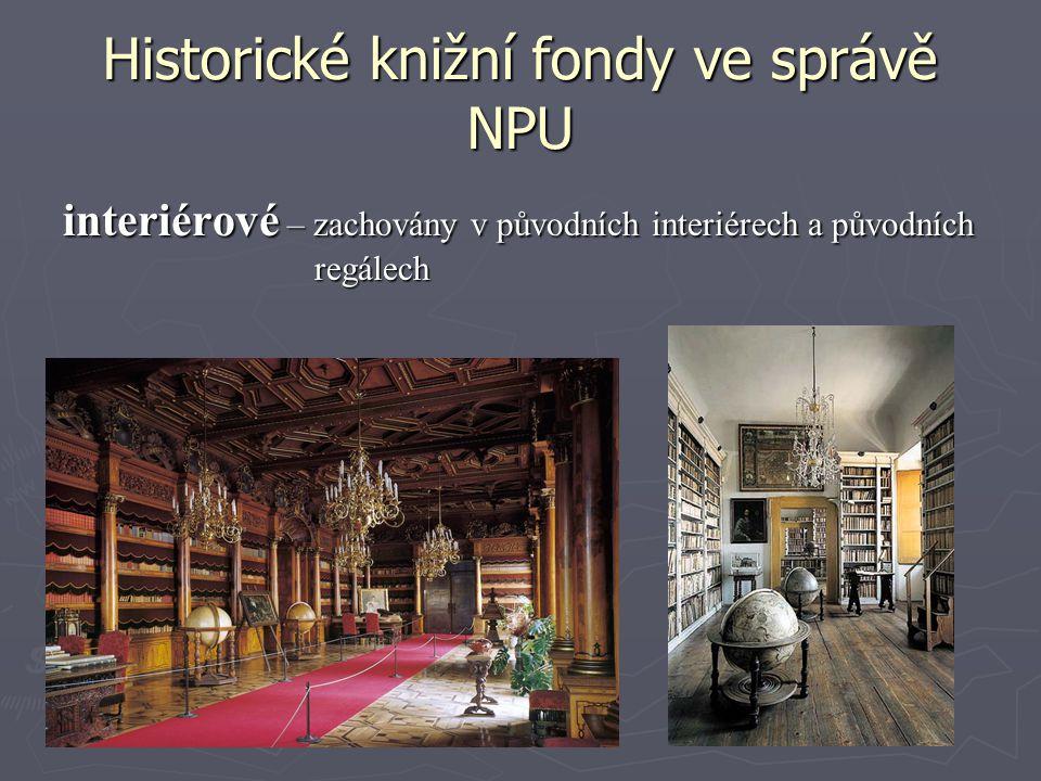 Historické knižní fondy ve správě NPU interiérové – zachovány v původních interiérech a původních regálech