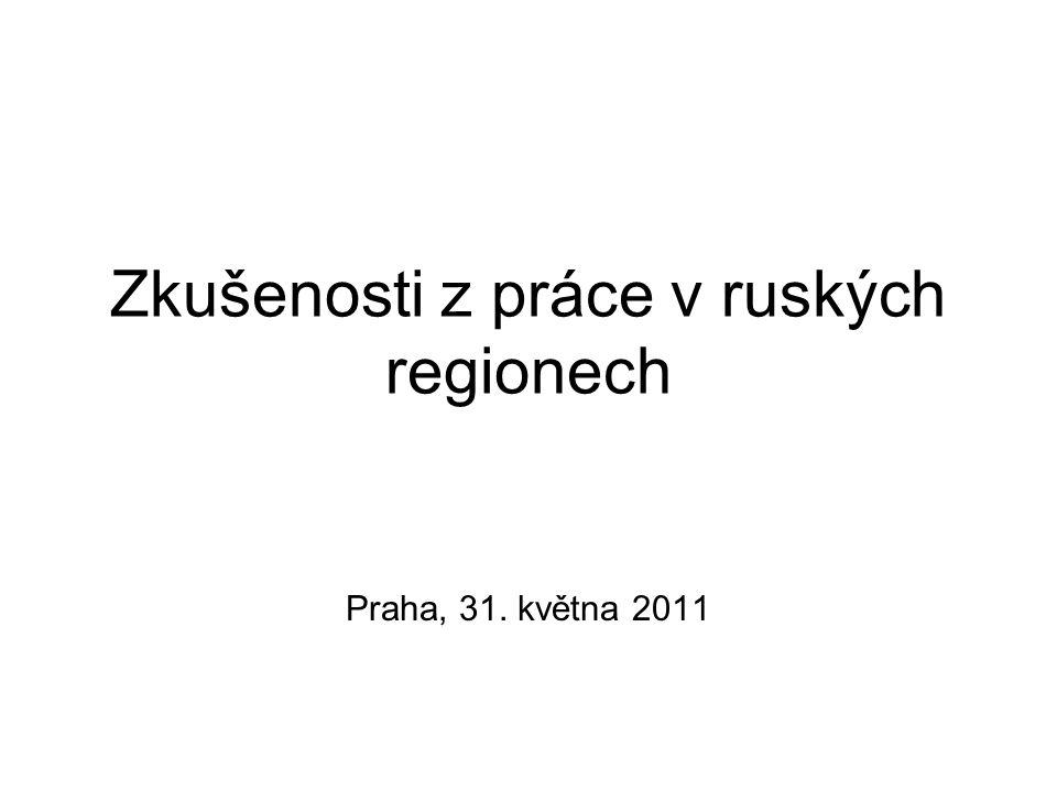 Zkušenosti z práce v ruských regionech Praha, 31. května 2011
