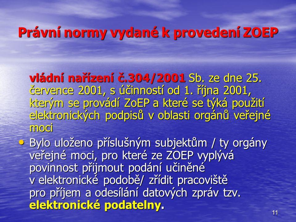 11 Právní normy vydané k provedení ZOEP vládní nařízení č.304/2001 Sb.