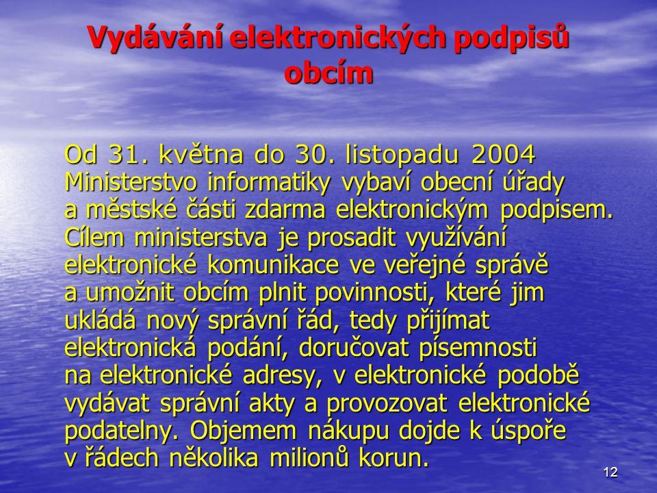 12 Vydávání elektronických podpisů obcím O d 31. května do 30.