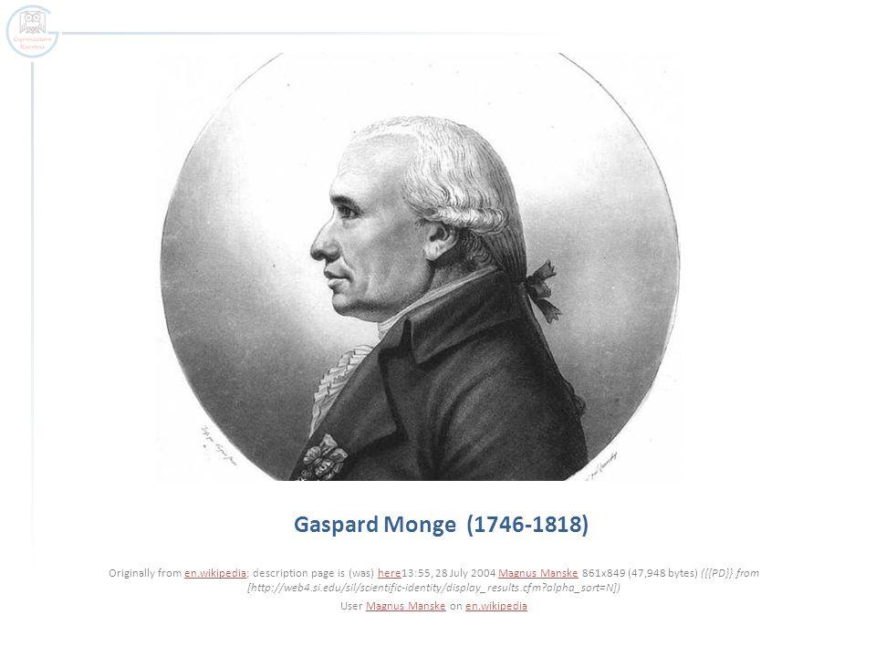 Gaspard Monge (1746-1818) Originally from en.wikipedia; description page is (was) here13:55, 28 July 2004 Magnus Manske 861x849 (47,948 bytes) ({{PD}} from [http://web4.si.edu/sil/scientific-identity/display_results.cfm?alpha_sort=N])en.wikipediahereMagnus Manske User Magnus Manske on en.wikipediaMagnus Manskeen.wikipedia