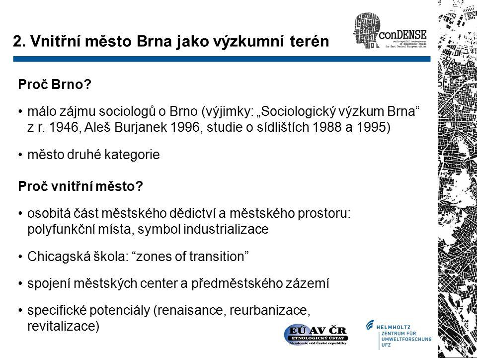 """Proč Brno. málo zájmu sociologů o Brno (výjimky: """"Sociologický výzkum Brna z r."""