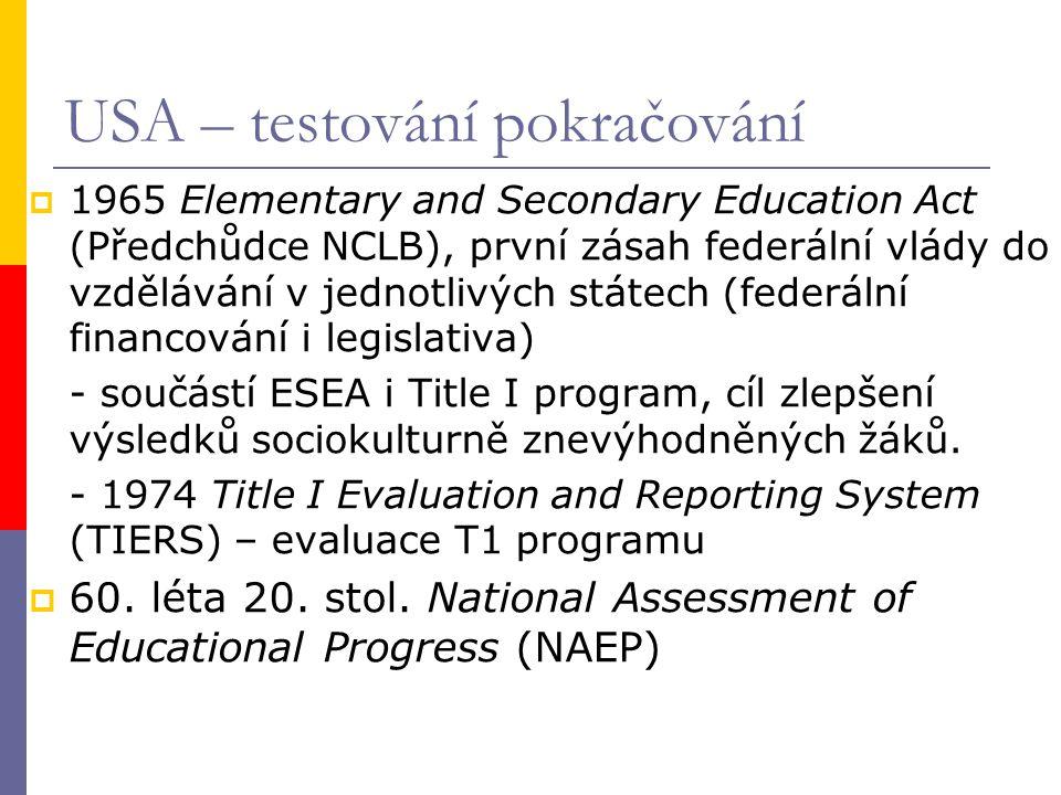  1965 Elementary and Secondary Education Act (Předchůdce NCLB), první zásah federální vlády do vzdělávání v jednotlivých státech (federální financování i legislativa) - součástí ESEA i Title I program, cíl zlepšení výsledků sociokulturně znevýhodněných žáků.