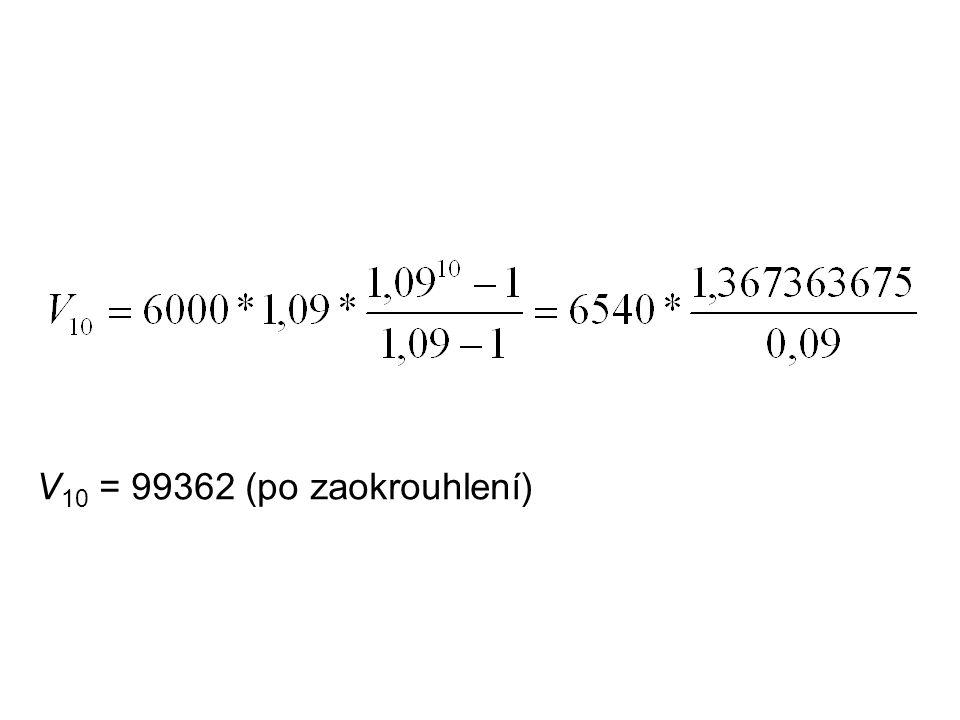 V 10 = 99362 (po zaokrouhlení)