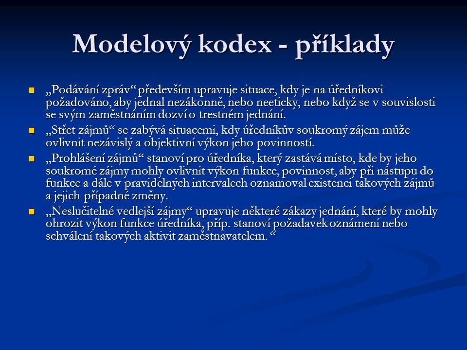 """Modelový kodex - příklady """"Podávání zpráv"""" především upravuje situace, kdy je na úředníkovi požadováno, aby jednal nezákonně, nebo neeticky, nebo když"""