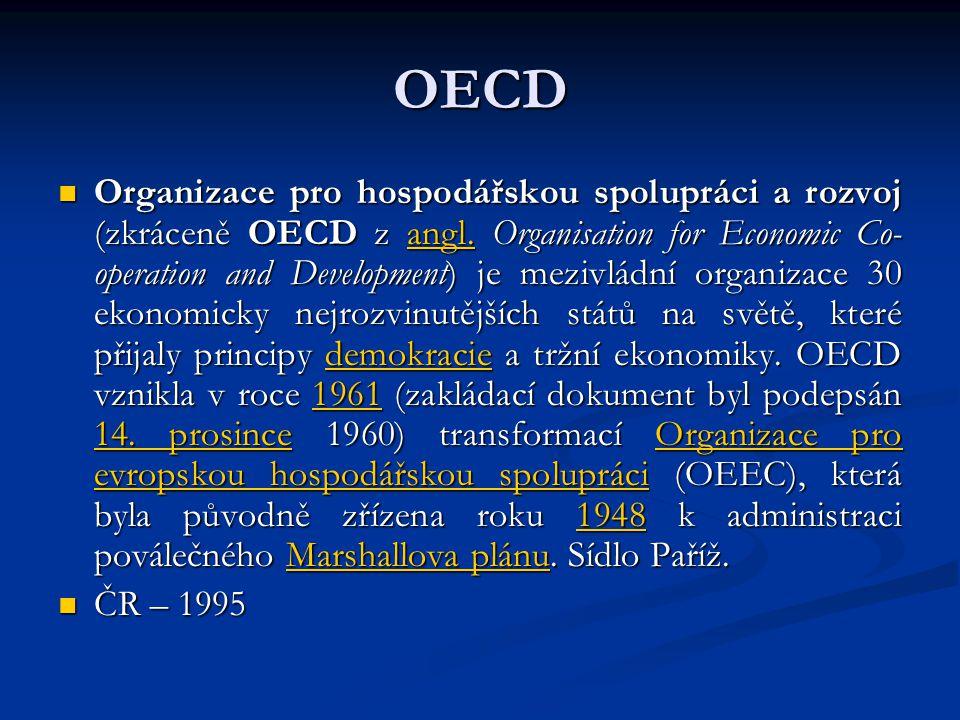 OECD Organizace pro hospodářskou spolupráci a rozvoj (zkráceně OECD z angl. Organisation for Economic Co- operation and Development) je mezivládní org