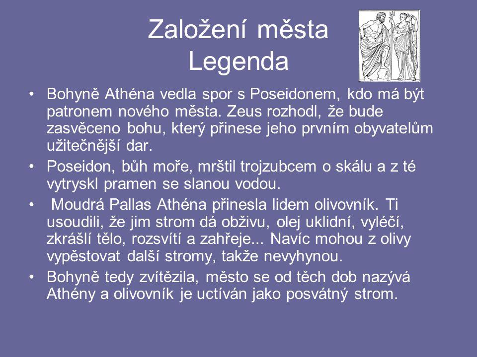 Založení města Legenda Bohyně Athéna vedla spor s Poseidonem, kdo má být patronem nového města. Zeus rozhodl, že bude zasvěceno bohu, který přinese je
