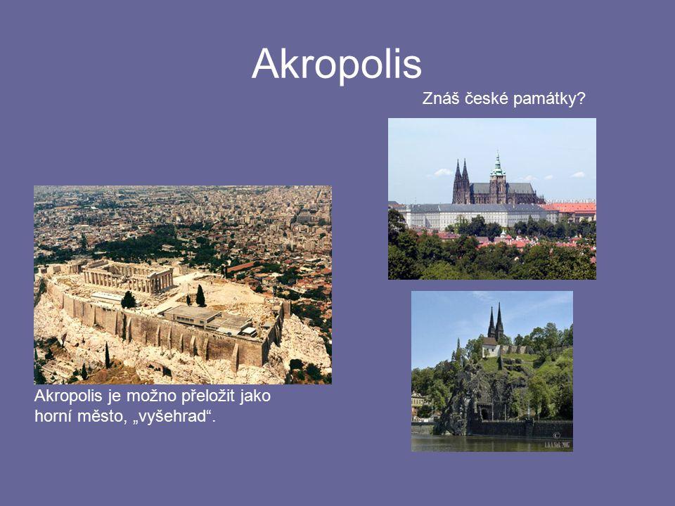 """Akropolis Akropolis je možno přeložit jako horní město, """"vyšehrad"""". Znáš české památky?"""