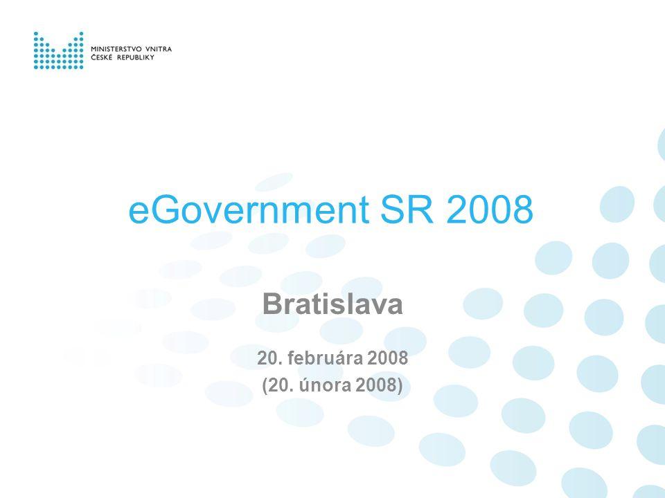 eGovernment SR 2008 Bratislava 20. februára 2008 (20. února 2008)