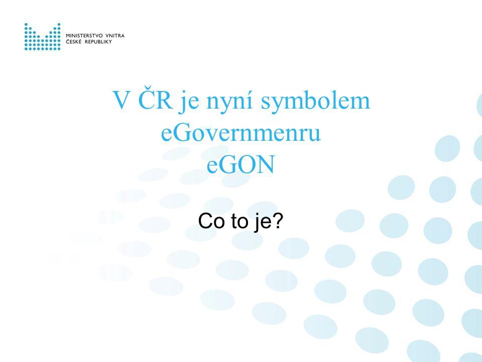 V ČR je nyní symbolem eGovernmenru eGON Co to je