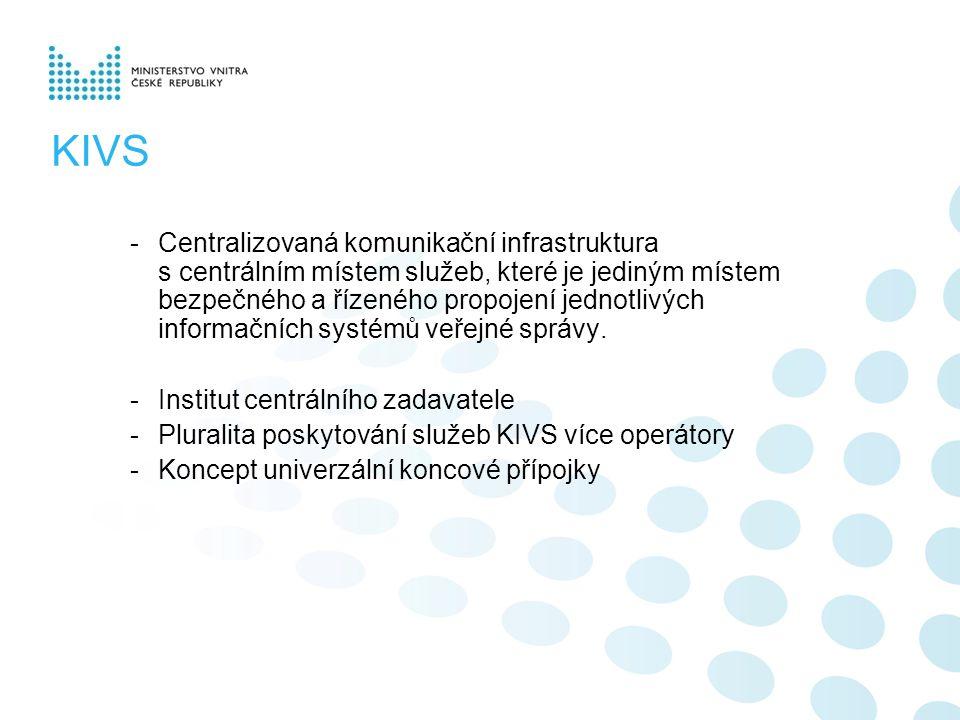 KIVS -Centralizovaná komunikační infrastruktura s centrálním místem služeb, které je jediným místem bezpečného a řízeného propojení jednotlivých informačních systémů veřejné správy.