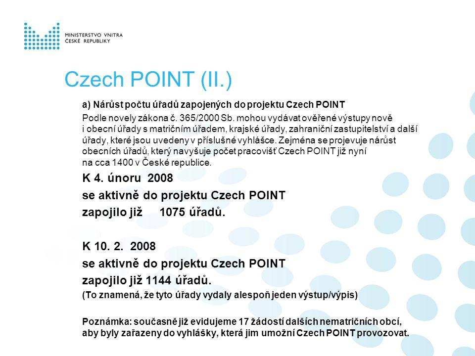 Czech POINT (II.) a) Nárůst počtu úřadů zapojených do projektu Czech POINT Podle novely zákona č.
