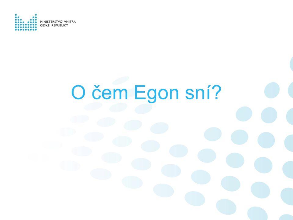 O čem Egon sní