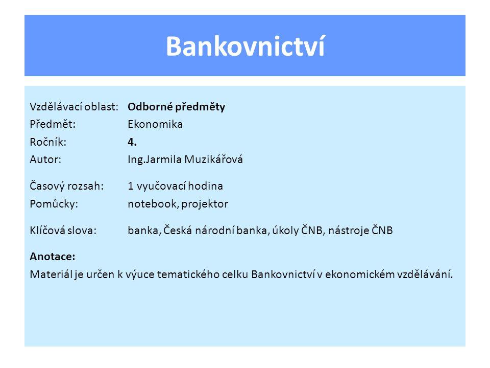 Bankovní systém ČR Banky a jejich služby jsou součástí finančního trhu.