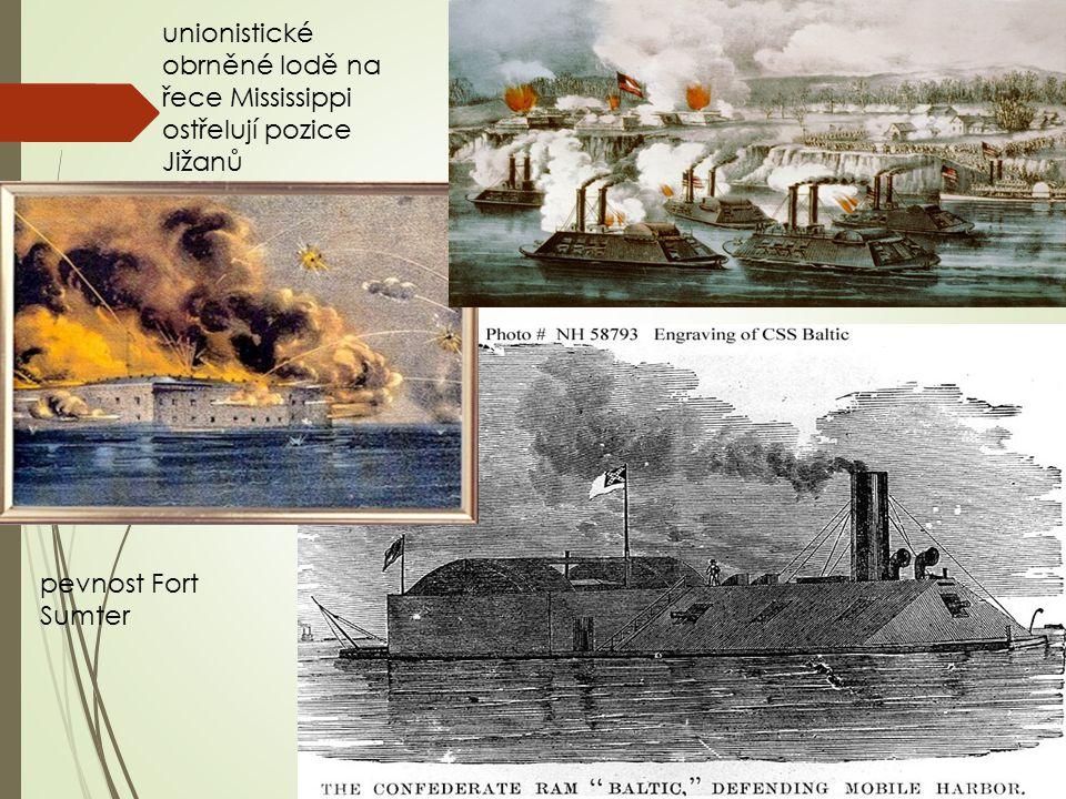 pevnost Fort Sumter unionistické obrněné lodě na řece Mississippi ostřelují pozice Jižanů