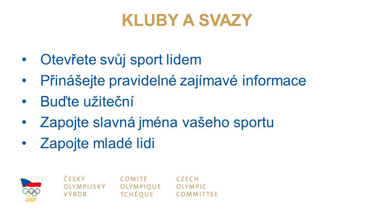 Otevřete svůj sport lidem Přinášejte pravidelné zajímavé informace Buďte užiteční Zapojte slavná jména vašeho sportu Zapojte mladé lidi