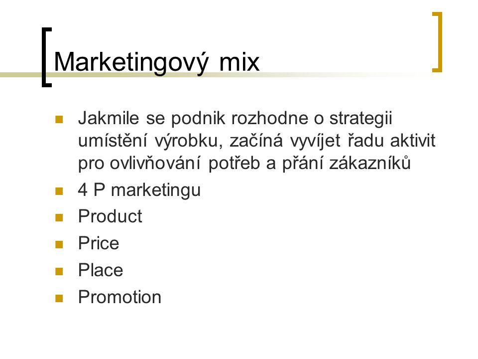 Marketingový mix produkt - výrobek, jeho charakteristika, značka, jakost, technická úroveň, servis, design, životní cyklus atd.
