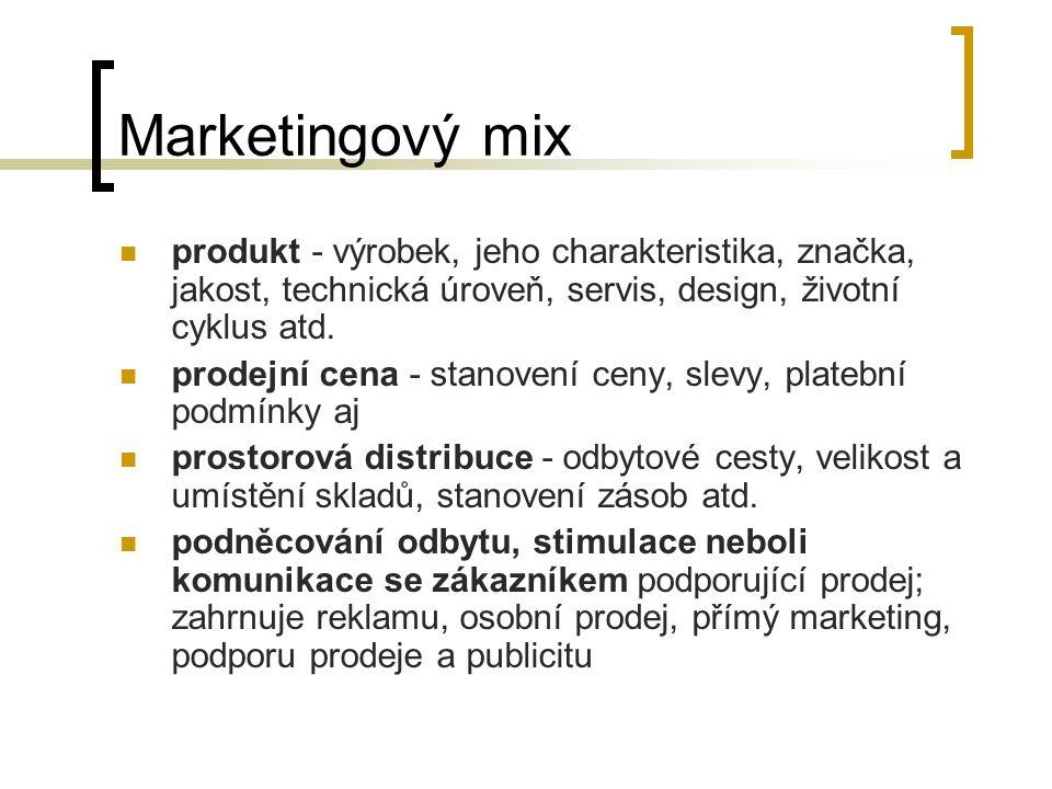 Marketingový mix produkt - výrobek, jeho charakteristika, značka, jakost, technická úroveň, servis, design, životní cyklus atd. prodejní cena - stanov