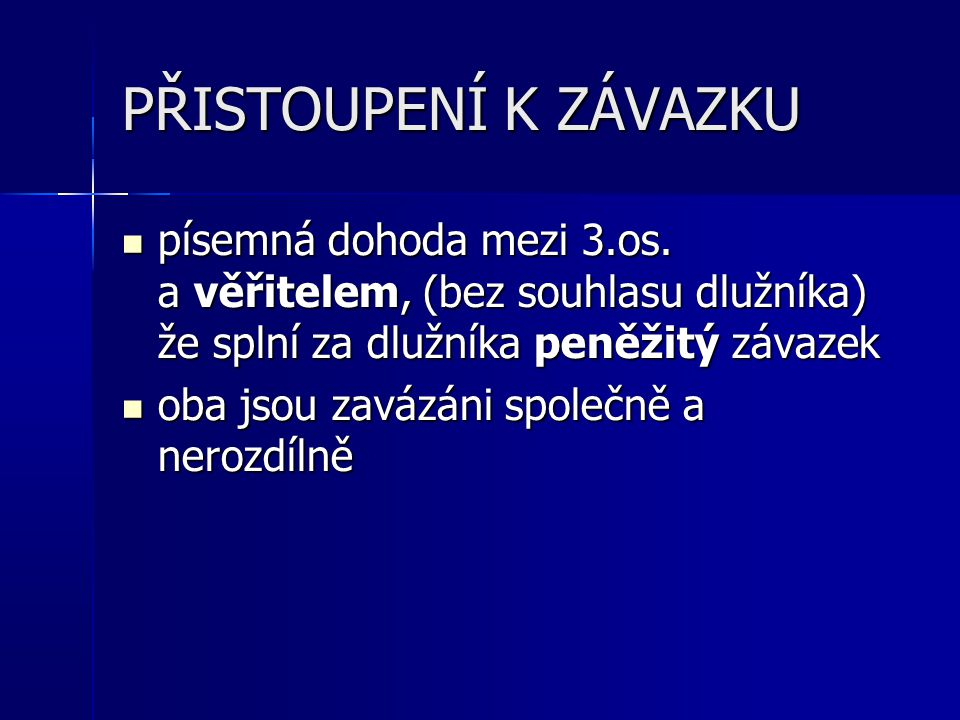 PŘISTOUPENÍ K ZÁVAZKU písemná dohoda mezi 3.os.