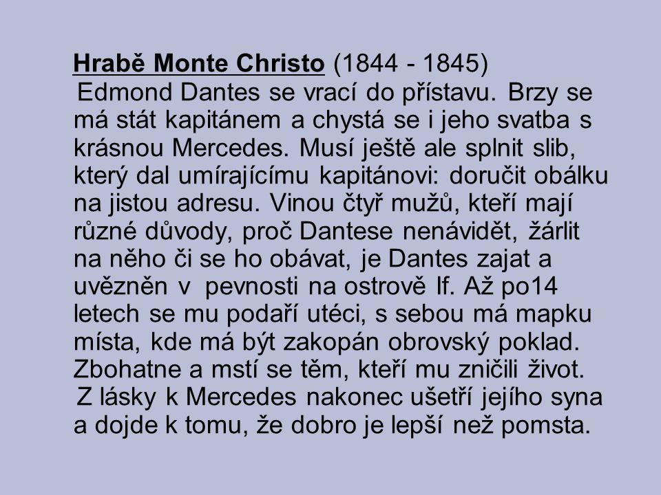 Filmoví představitelé hraběte Monte Christo: Jean Marais (1955)   Richard Chamberlain (1975) Gérard Depardieu (1998)  James Caviezel (2002) 