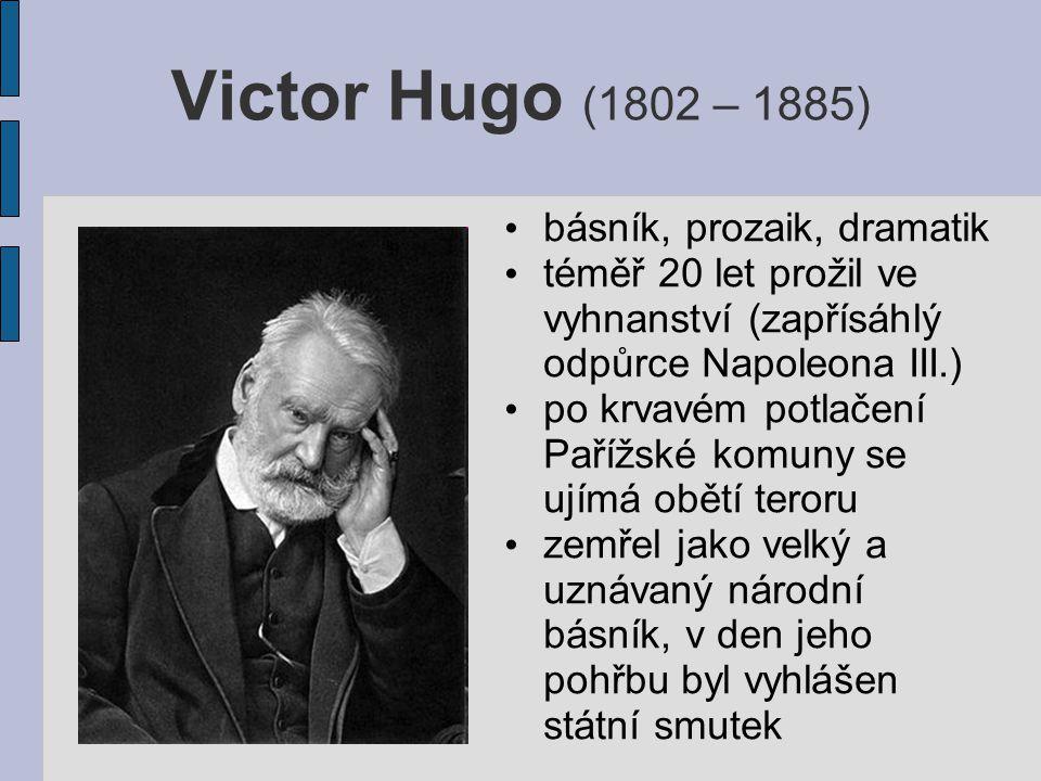 Dílo: 1.Poezie V.Hugo psal poezii lyrickou, epickou, milostnou i satirickou.
