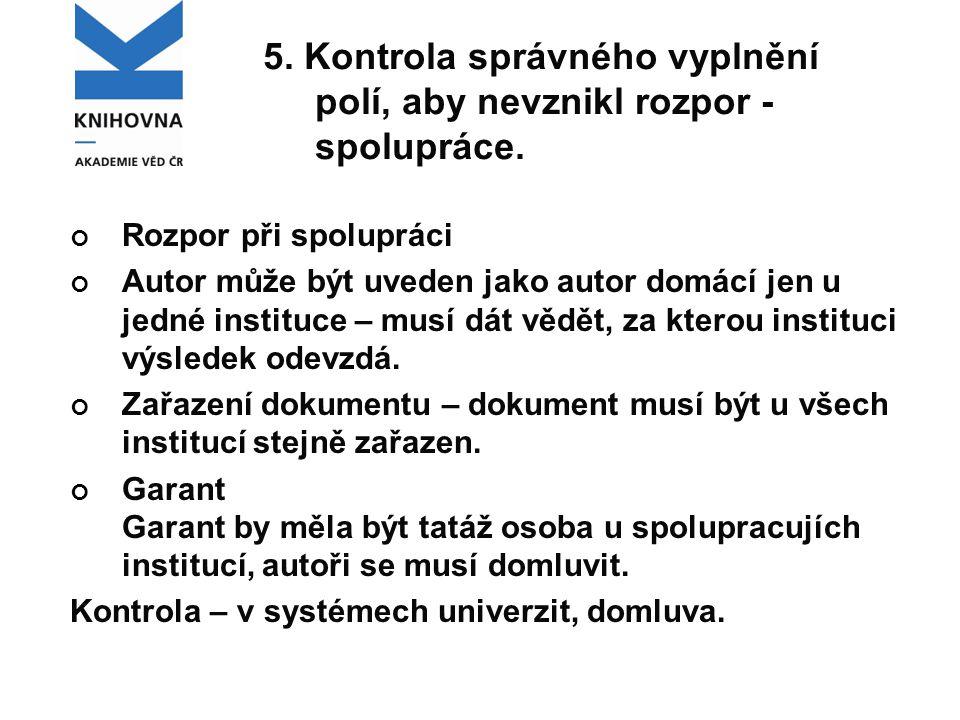 5. Kontrola správného vyplnění polí, aby nevznikl rozpor - spolupráce.