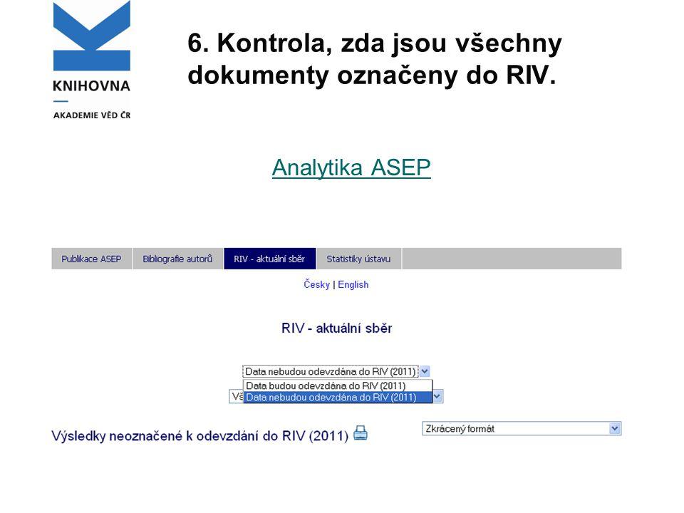 6. Kontrola, zda jsou všechny dokumenty označeny do RIV. Analytika ASEP