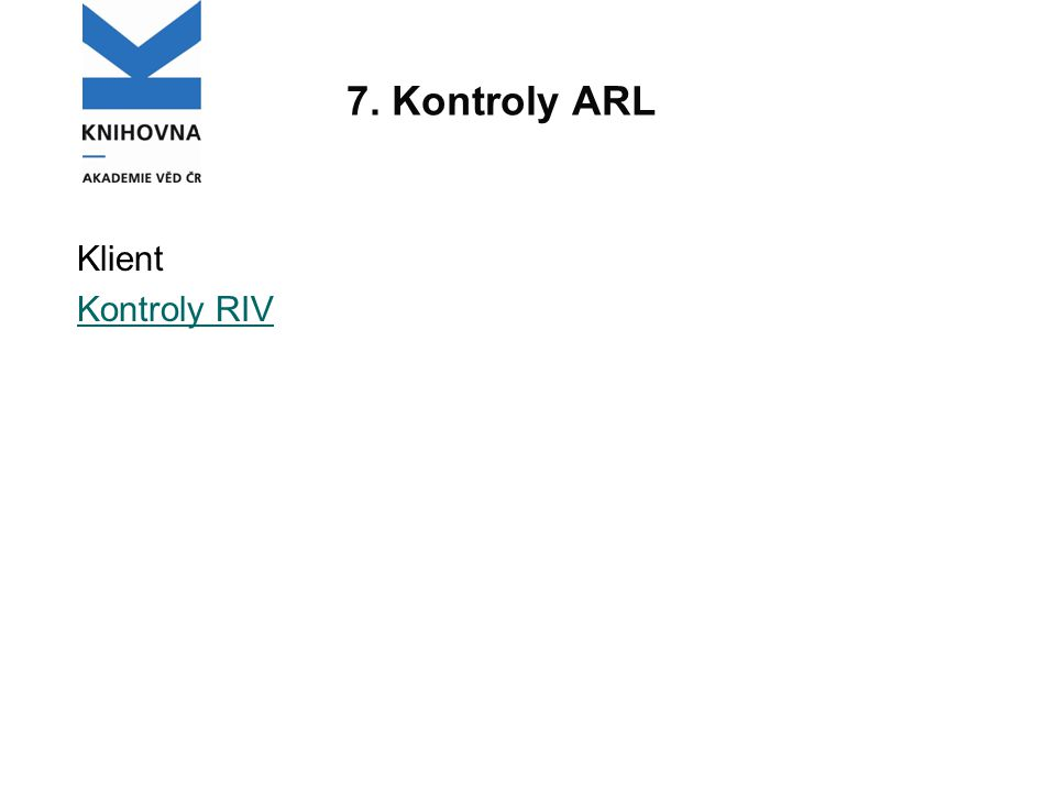 7. Kontroly ARL Klient Kontroly RIV