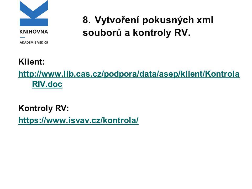 8. Vytvoření pokusných xml souborů a kontroly RV.