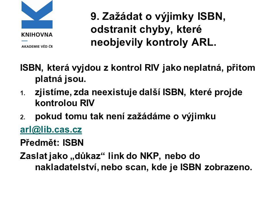 9. Zažádat o výjimky ISBN, odstranit chyby, které neobjevily kontroly ARL.