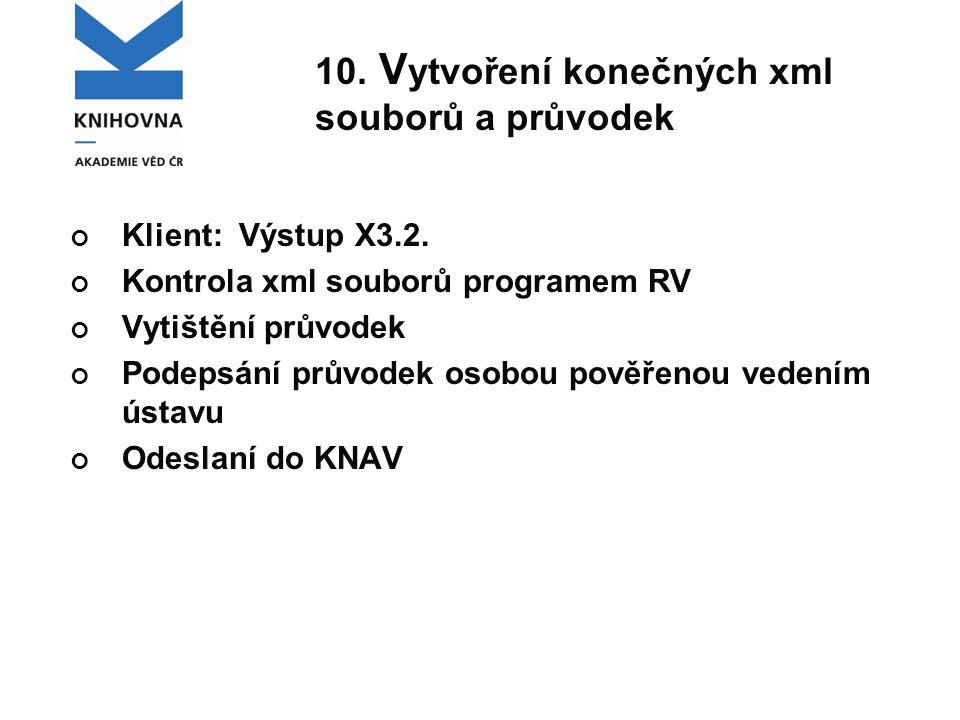 10. V ytvoření konečných xml souborů a průvodek Klient: Výstup X3.2.