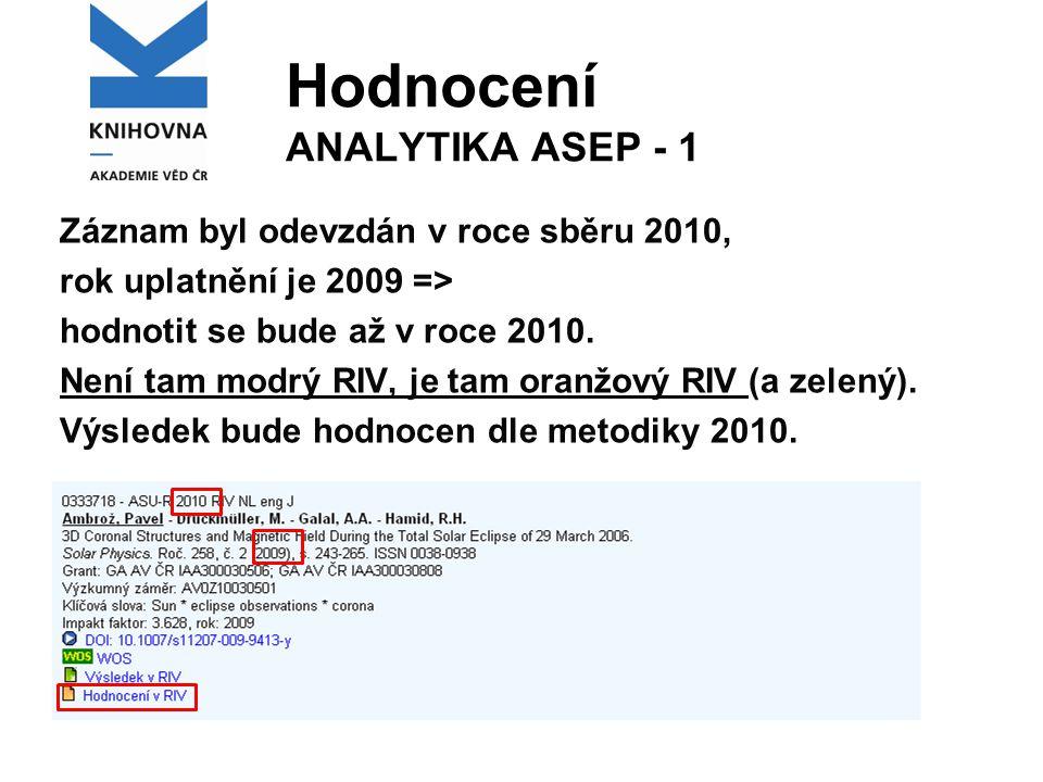 Hodnocení ANALYTIKA ASEP - 1 Záznam byl odevzdán v roce sběru 2010, rok uplatnění je 2009 => hodnotit se bude až v roce 2010.