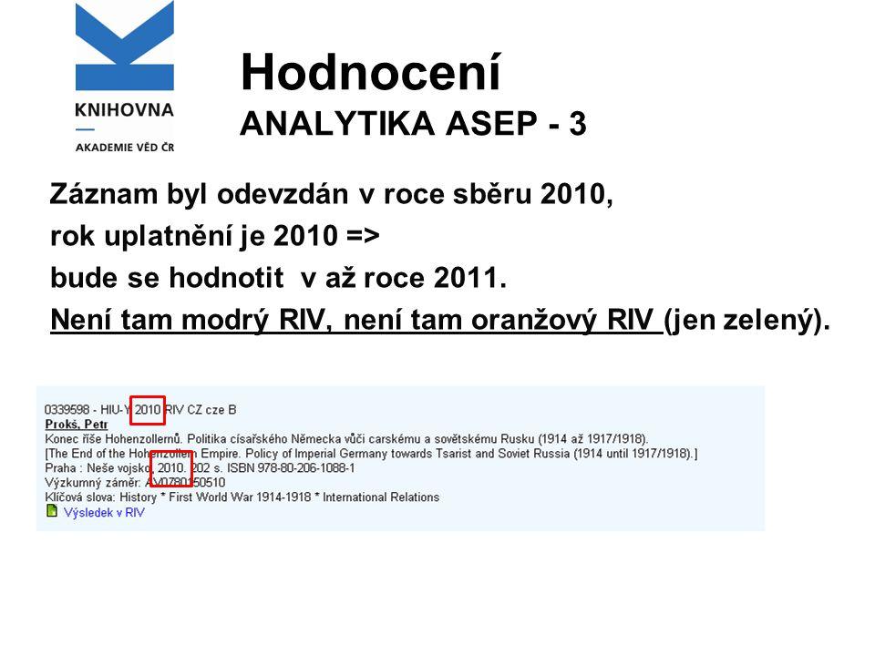 Hodnocení ANALYTIKA ASEP - 3 Záznam byl odevzdán v roce sběru 2010, rok uplatnění je 2010 => bude se hodnotit v až roce 2011.
