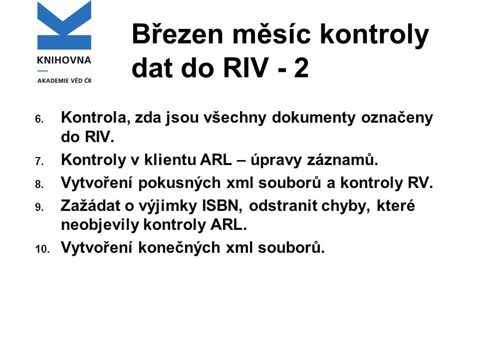 Březen měsíc kontroly dat do RIV - 2 6. Kontrola, zda jsou všechny dokumenty označeny do RIV.