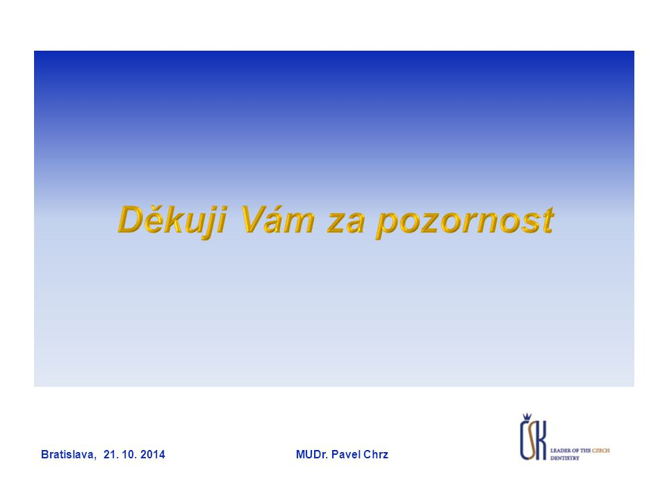 Bratislava, 21. 10. 2014 MUDr. Pavel Chrz