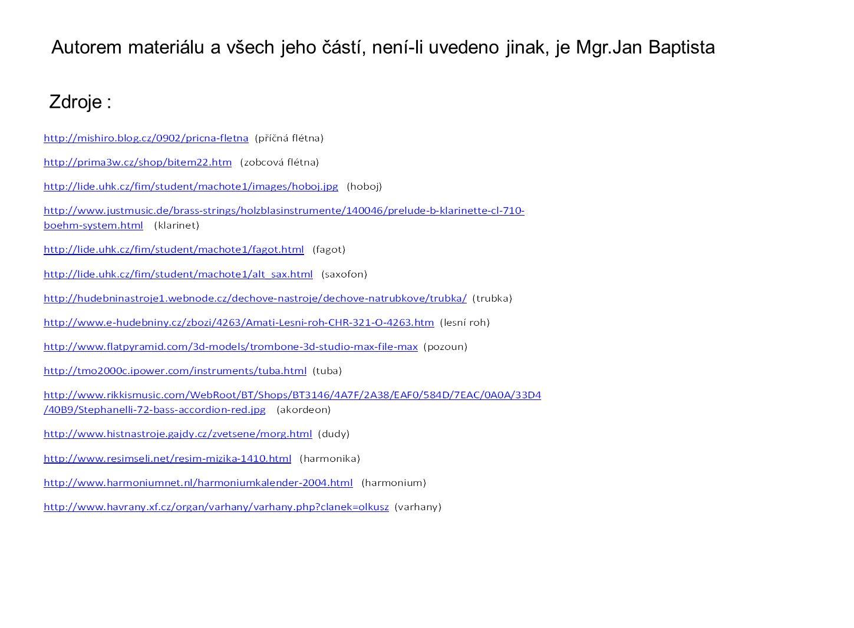 Zdroje : Autorem materiálu a všech jeho částí, není-li uvedeno jinak, je Mgr.Jan Baptista