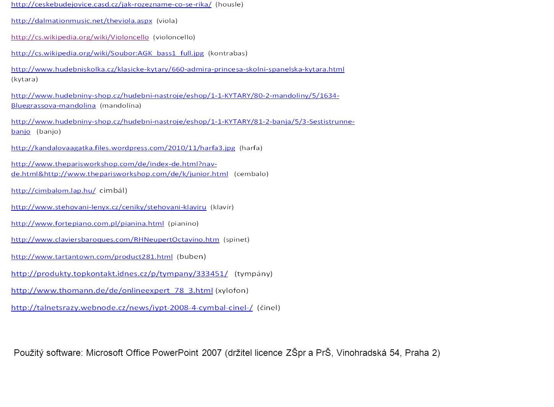 Použitý software: Microsoft Office PowerPoint 2007 (držitel licence ZŠpr a PrŠ, Vinohradská 54, Praha 2)
