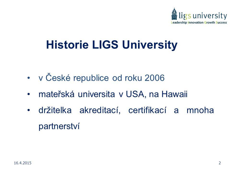 Historie LIGS University v České republice od roku 2006 mateřská universita v USA, na Hawaii držitelka akreditací, certifikací a mnoha partnerství 16.