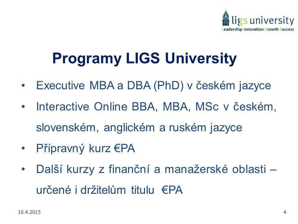 Programy LIGS University Executive MBA a DBA (PhD) v českém jazyce Interactive Online BBA, MBA, MSc v českém, slovenském, anglickém a ruském jazyce Př