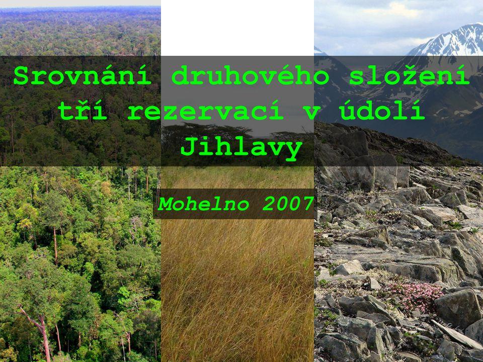 Srovnání druhového složení tří rezervací v údolí Jihlavy Mohelno 2007