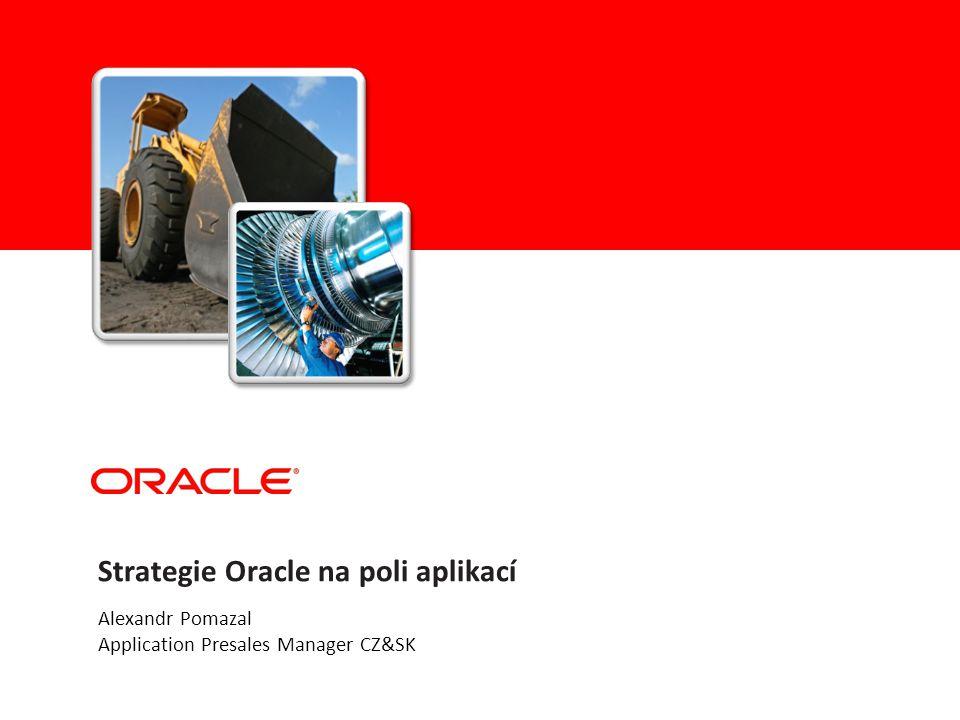Podnikové výzvy IT výzvy Dodávat nejlepší aplikace vyvinuté na společných, otevřených a široce akceptovaných technologických standardech Poskytovat kompletní řešení s předpřipravenými integracemi a specifickými procesy v každém průmyslovém odvětví Napomáhat v transformacích u zákazníků s předvídatelnými náklady na celkové vlastnictví (TCO) Vize a strategie Oracle