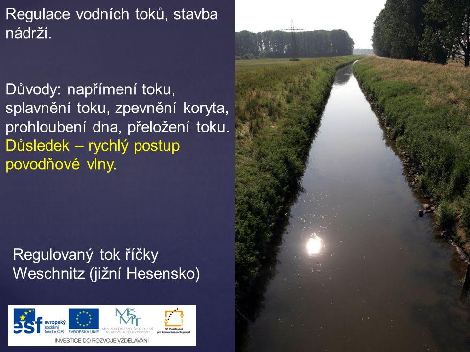 Regulace vodních toků, stavba nádrží. Důvody: napřímení toku, splavnění toku, zpevnění koryta, prohloubení dna, přeložení toku. Důsledek – rychlý post