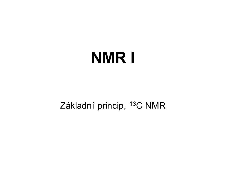 Jaderný spin I (spinové číslo) Protonové číslo sudé, nukleonové číslo sudé: spin = 0 ( 12 C, 16 O) Protonové číslo liché, nukleonové číslo sudé: spin celočíselný ( 2 H) Nukleonové číslo liché: spin = 1/2, 3/2, 5/2,..